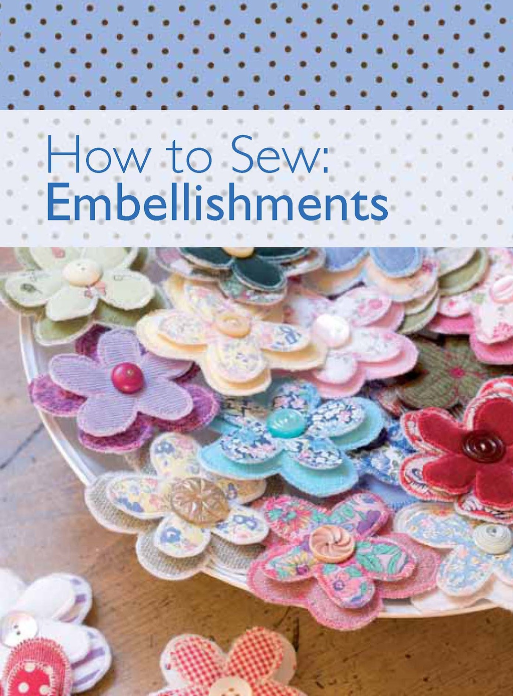 How to Sew - Embellishments