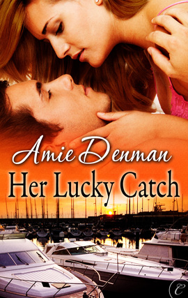 Her Lucky Catch By: Amie Denman