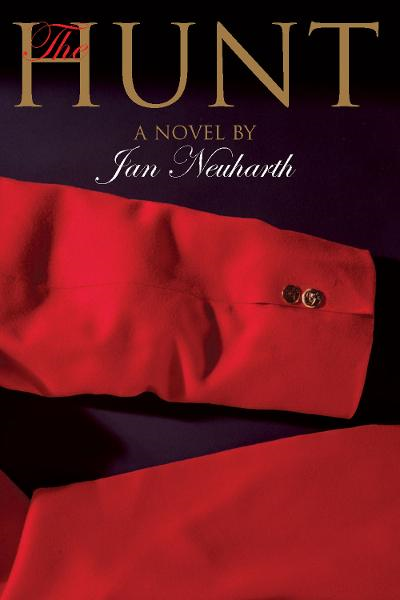 The Hunt: A Novel By: Jan Neuharth