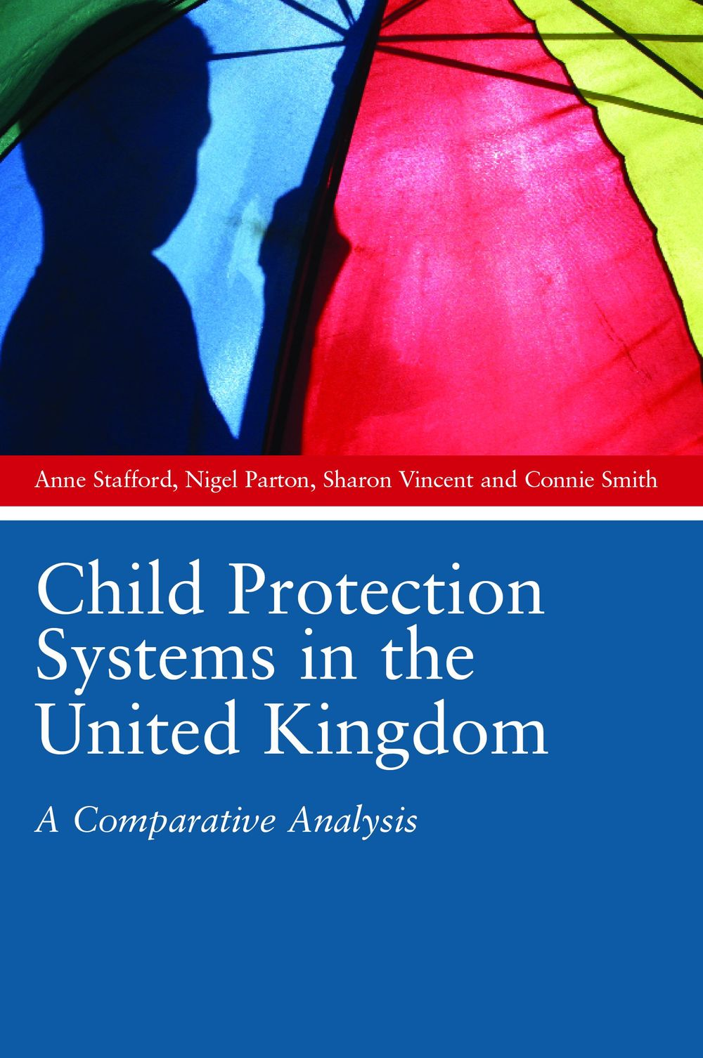 Child Protection Systems in the United Kingdom A Comparative Analysis