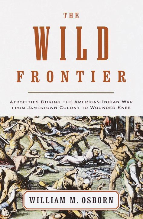 The Wild Frontier By: William M. Osborn