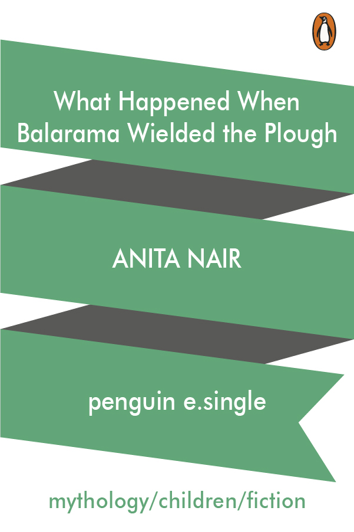 What Happened When Balarama Wielded the Plough