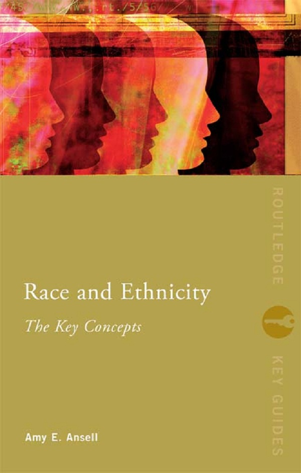 RACE & ETHNICITY: THE KEY CONCEPTS