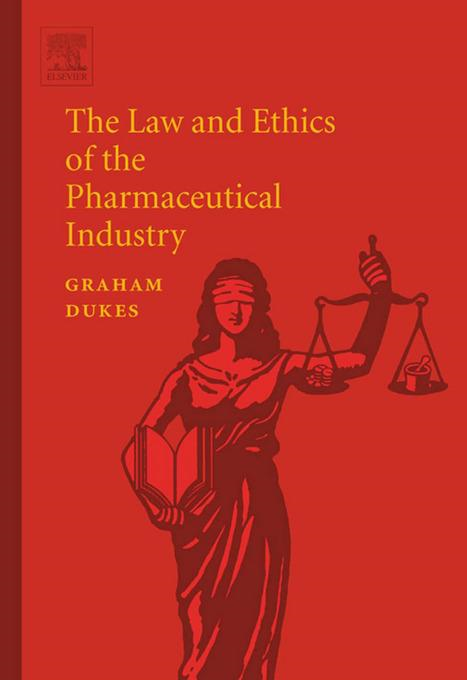 The Law and Ethics of the Pharmaceutical Industry
