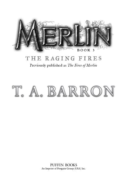The Raging Fires: Book 3 By: T. A. Barron