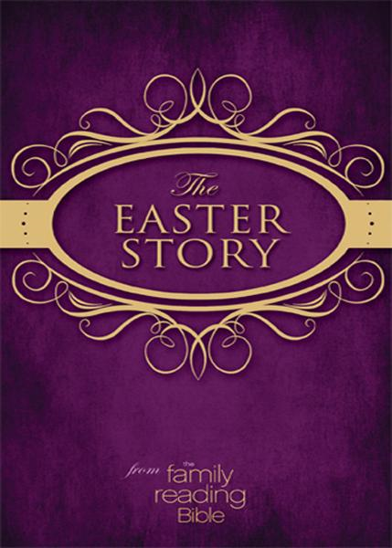 The Easter Story from the Family Reading Bible By: Zondervan