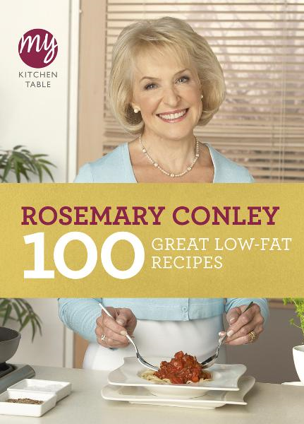 My Kitchen Table: 100 Great Low-Fat Recipes By: Rosemary Conley