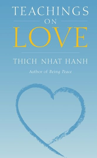 Teachings On Love By: Hanh,Thich Nhat