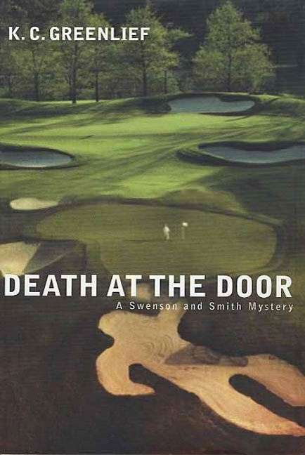 Death at the Door By: K. C. Greenlief
