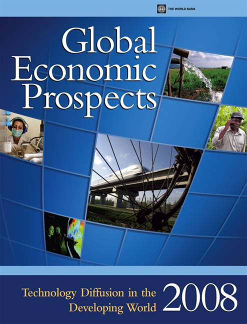Global Economic Prospects 2008: Technology Diffusion In The Developing World By: World Bank