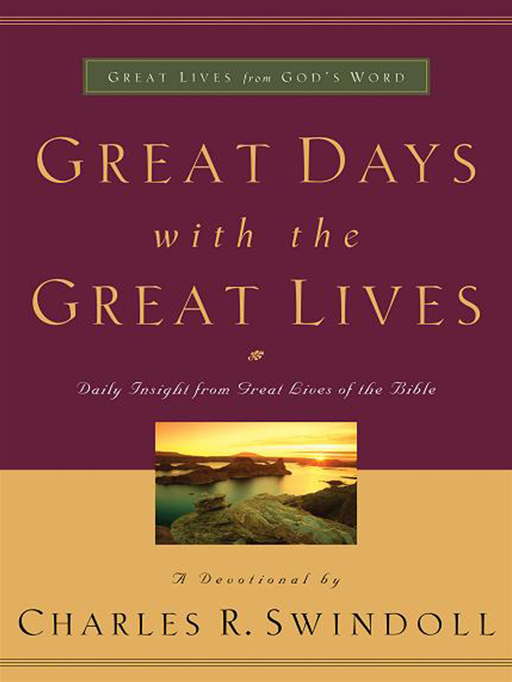 Great Days with the Great Lives By: Charles Swindoll