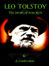 Leo Tolstoy: The Death Of Ivan Ilych / The Confession