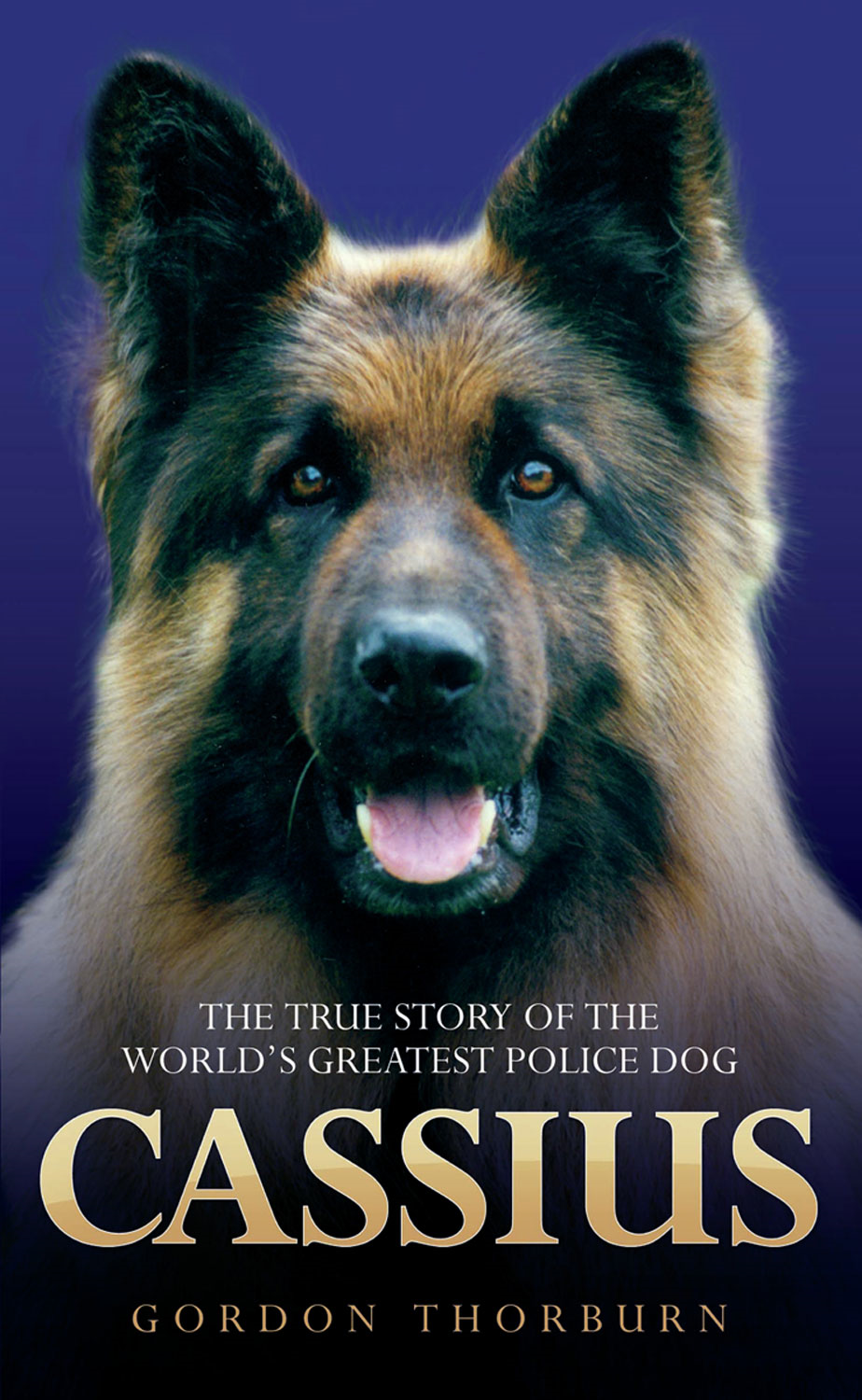 Cassius: The True Story of a Courageous Police Dog By: Gordon Thorburn
