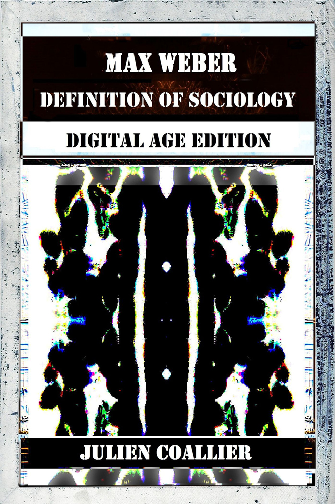 Max Weber - Definition of Sociology By: Julien Coallier