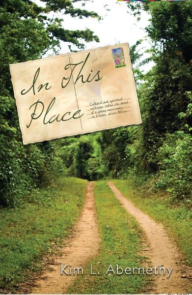 In This Place By: Kim L. Abernethy