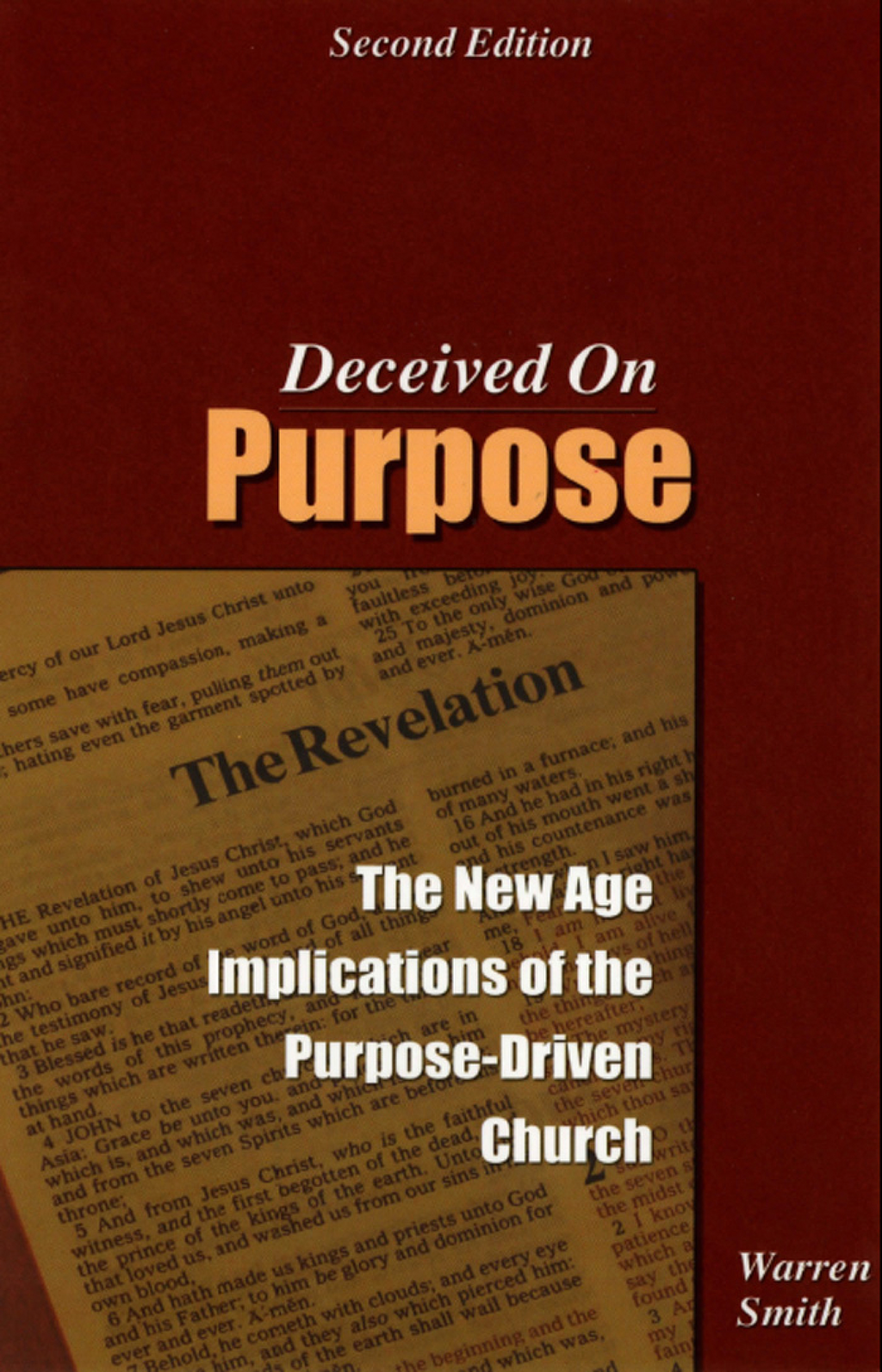 Deceived on Purpose: The New Age Implications of the Purpose Driven Church By: Warren B. Smith