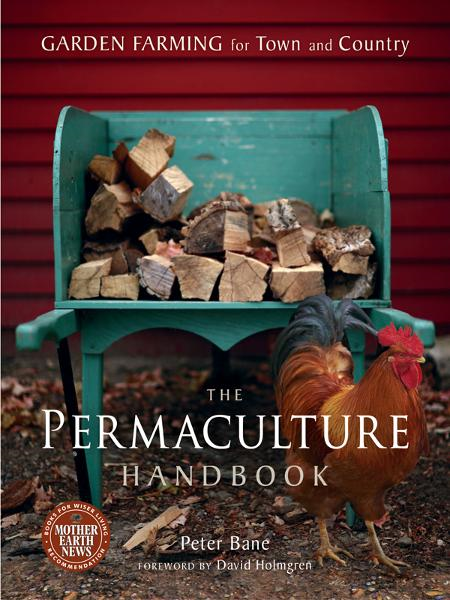 The Permaculture Handbook By: Peter Bane