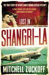 Lost In Shangri-La: Escape From A Hidden World - A True Story: