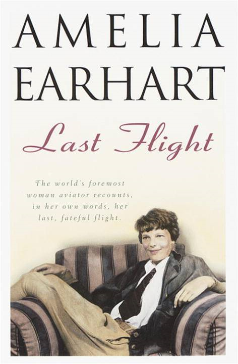 Last Flight By: Amelia Earhart