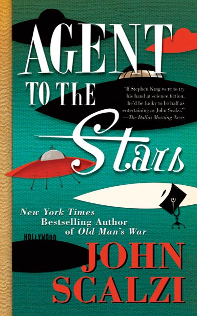 Agent to the Stars By: John Scalzi