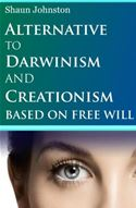 online magazine -  Alternative to Darwinism and Creationism Based on Free Will