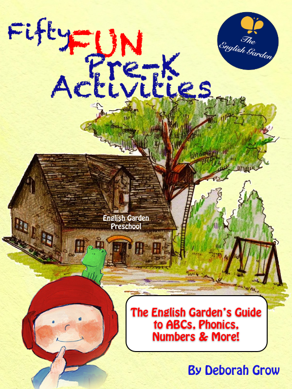 Fifty Fun Pre-K Activities: The English Garden's Guide to ABCs, Phonics, Numbers and More!