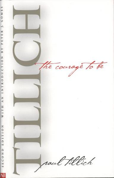 The Courage to Be: Second Edition By: Paul Tillich