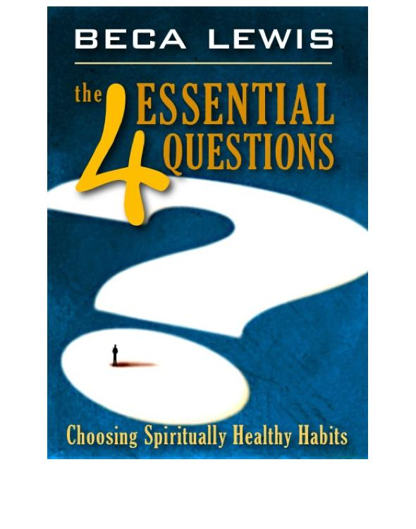 The 4 Essential Questions By: Beca Lewis