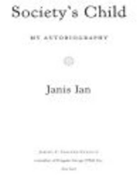 Society's Child: My Autobiography By: Janis Ian