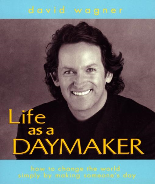 Life as a Daymaker: How to change the world simply by making someone's day!