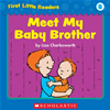 First Little Readers: Meet My Baby Brother (level B)