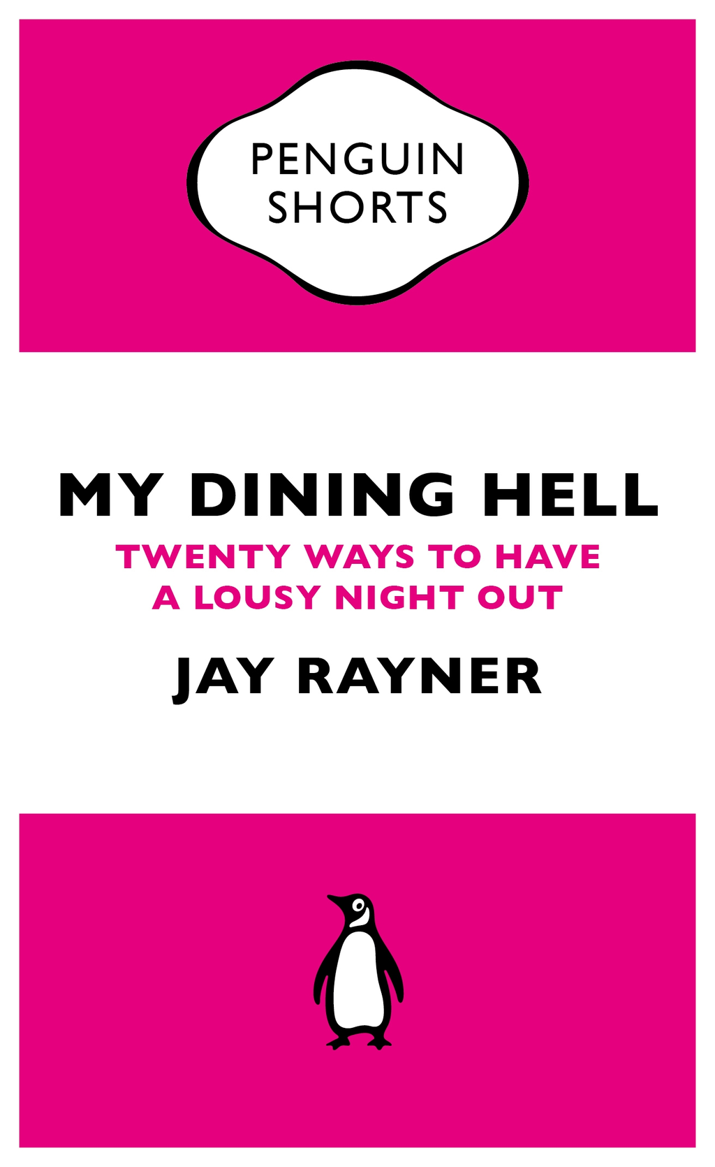 My Dining Hell (Penguin Specials) Twenty Ways To Have a Lousy Night Out
