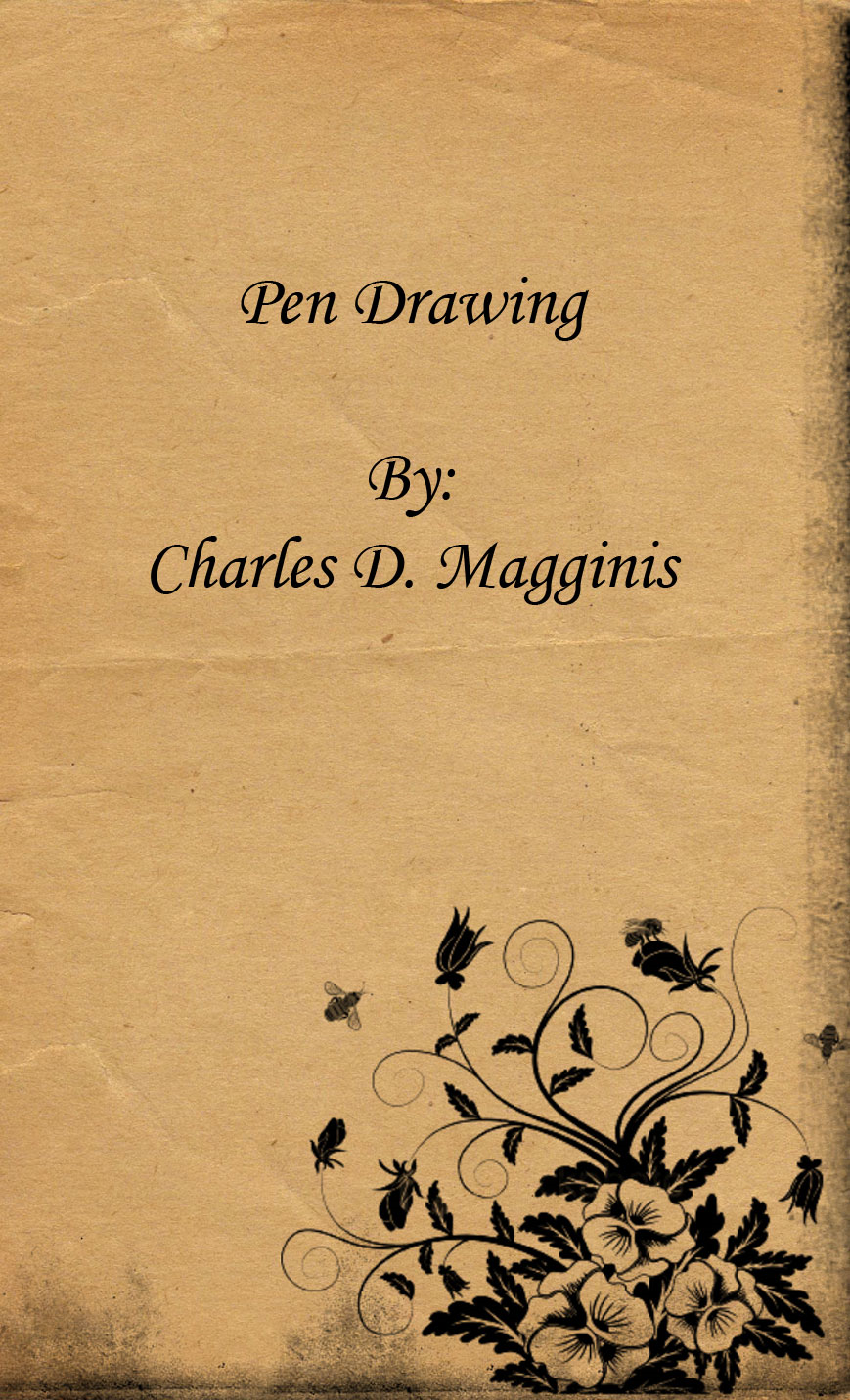 Pen Drawing: an Illustrated Treatise By: Charles D. Maginnis