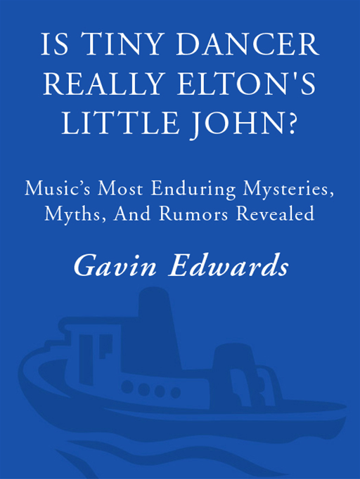 Is Tiny Dancer Really Elton's Little John? By: Gavin Edwards