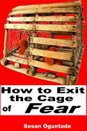 online magazine -  How To Exit The Cage of Fear