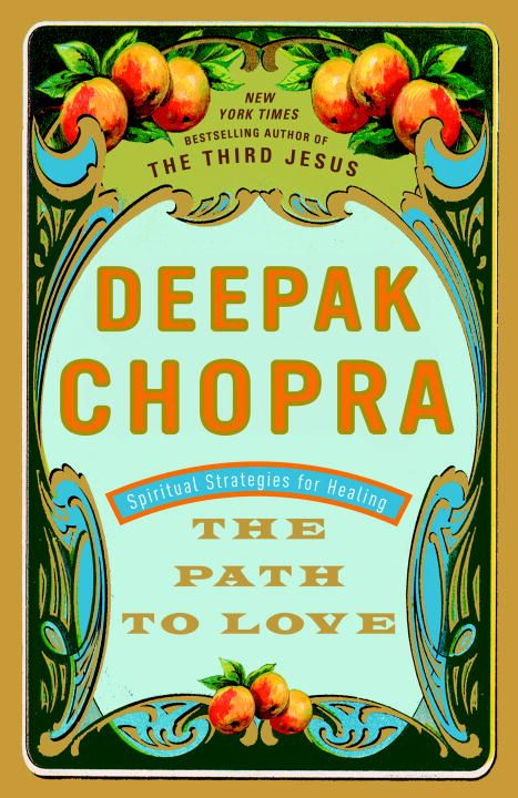 The Path to Love By: Deepak Chopra