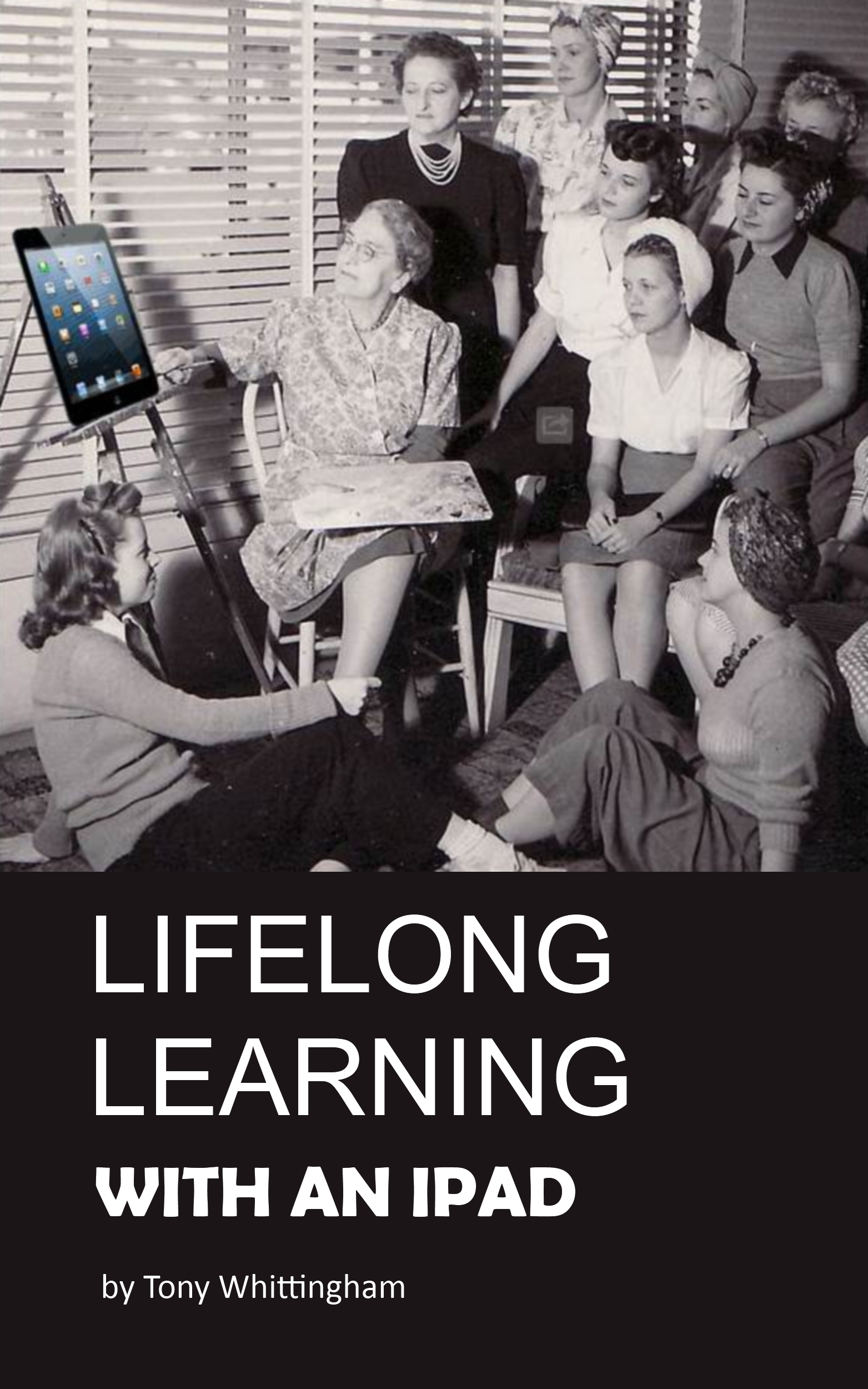 Lifelong Learning With An iPad