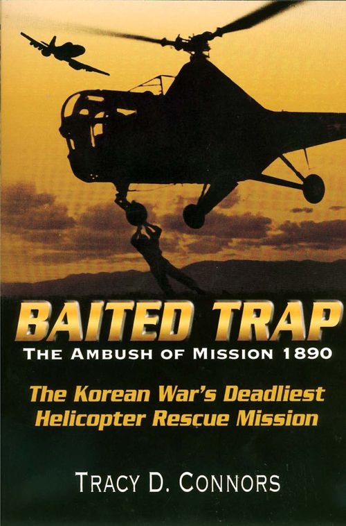Baited Trap: The Ambush of Mission 1890 By: Tracy Connors