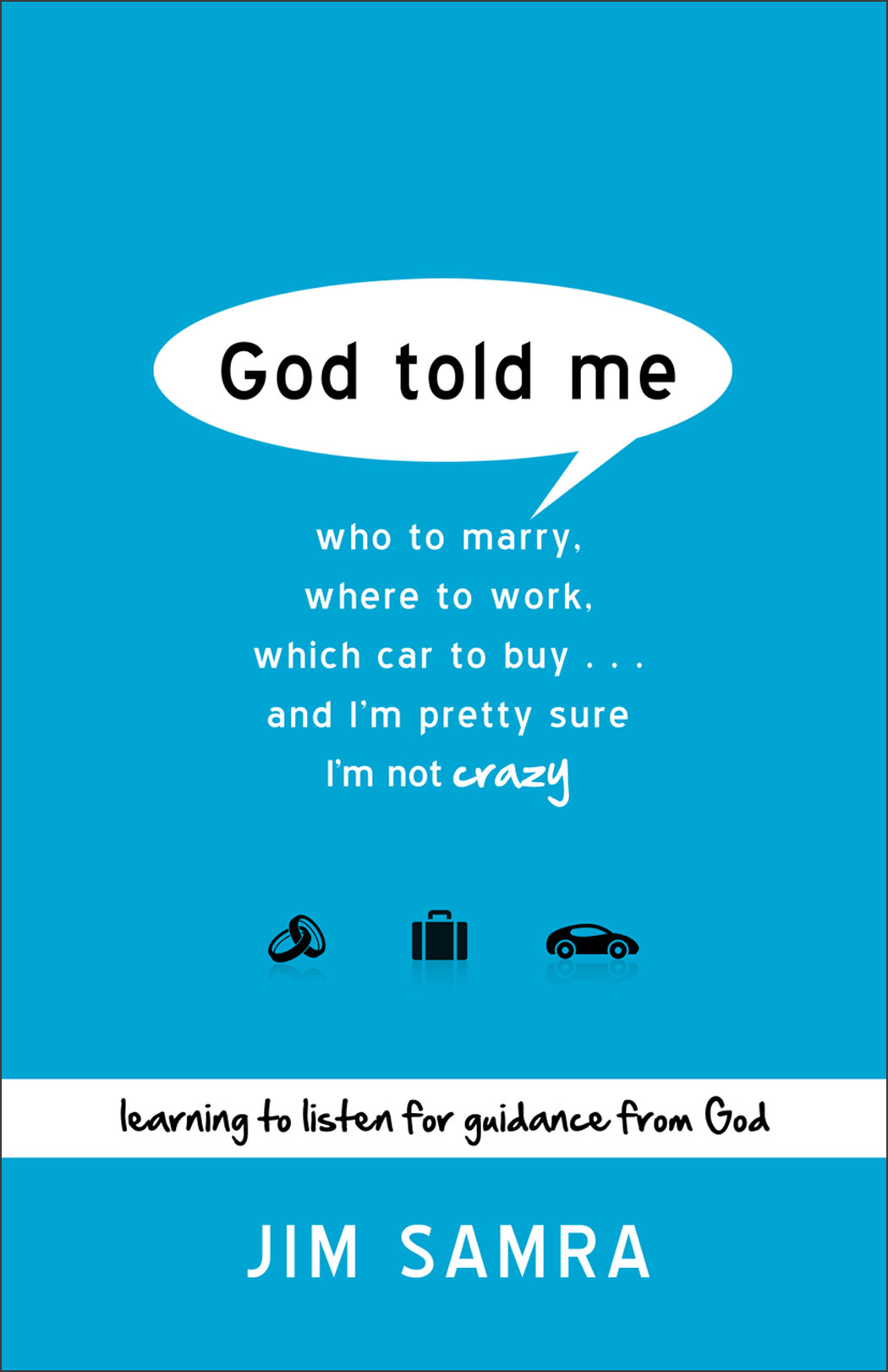 God Told Me By: Jim Samra