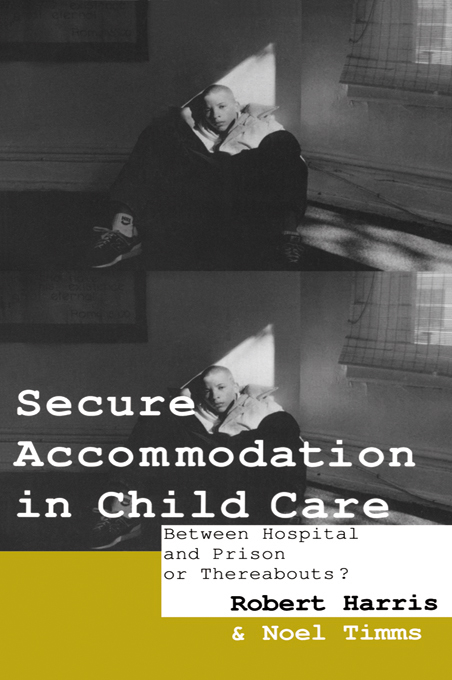Secure Accommodation in Child Care 'Between Hospital and Prison or Thereabouts?'