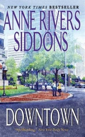 Downtown By: Anne Rivers Siddons