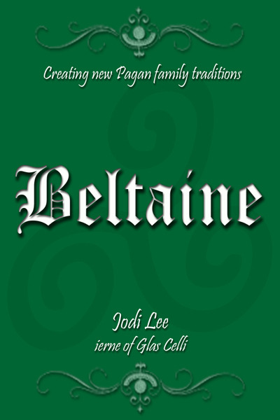 Beltaine: Creating New Pagan Family Traditions