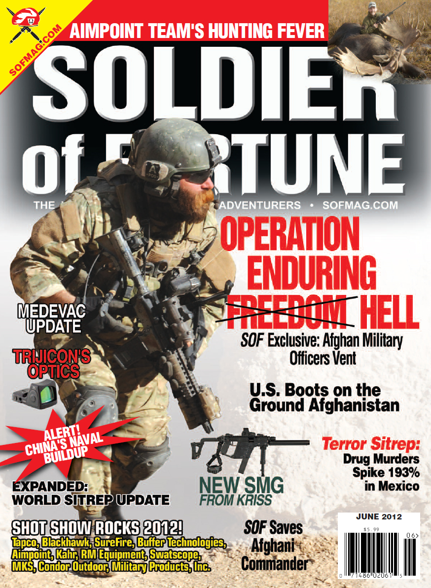 Soldier of Fortune- June 2012 By: Lt. Col. Robert K. Brown USAR (Ret.)