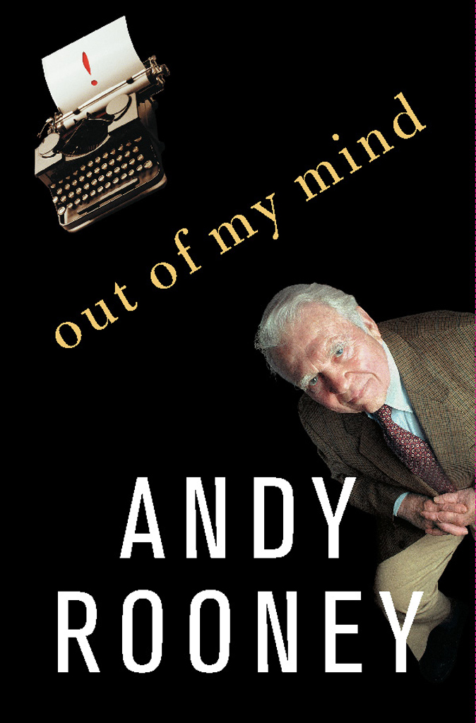 Out of My Mind By: Andy Rooney
