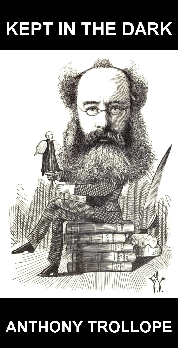 Eternity Ebooks  Anthony Trollope - Kept in the Dark [com Glossário em Português]