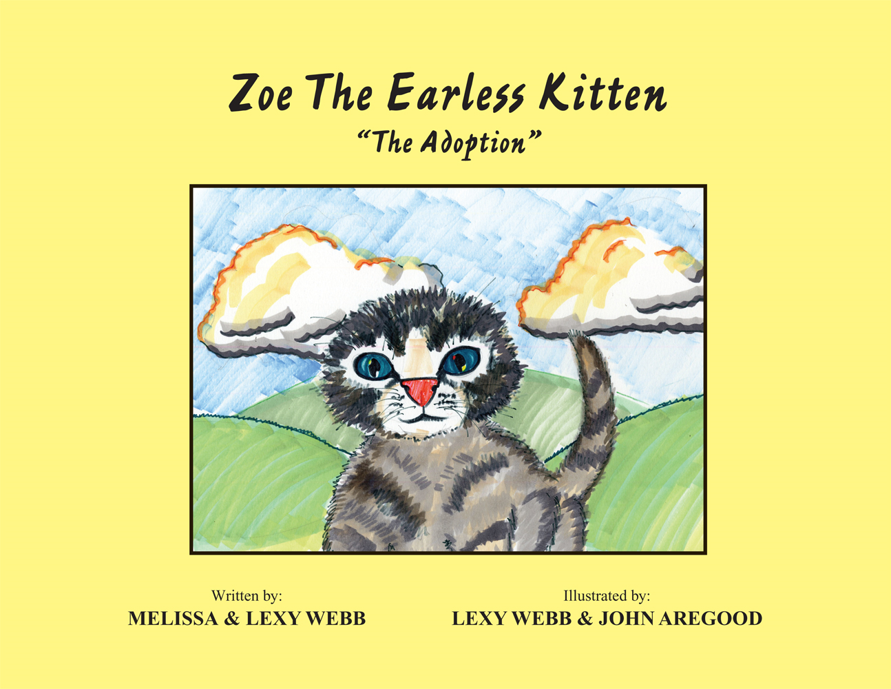 Zoe The Earless Kitten ''The Adoption'' By: Melissa & Lexy Webb