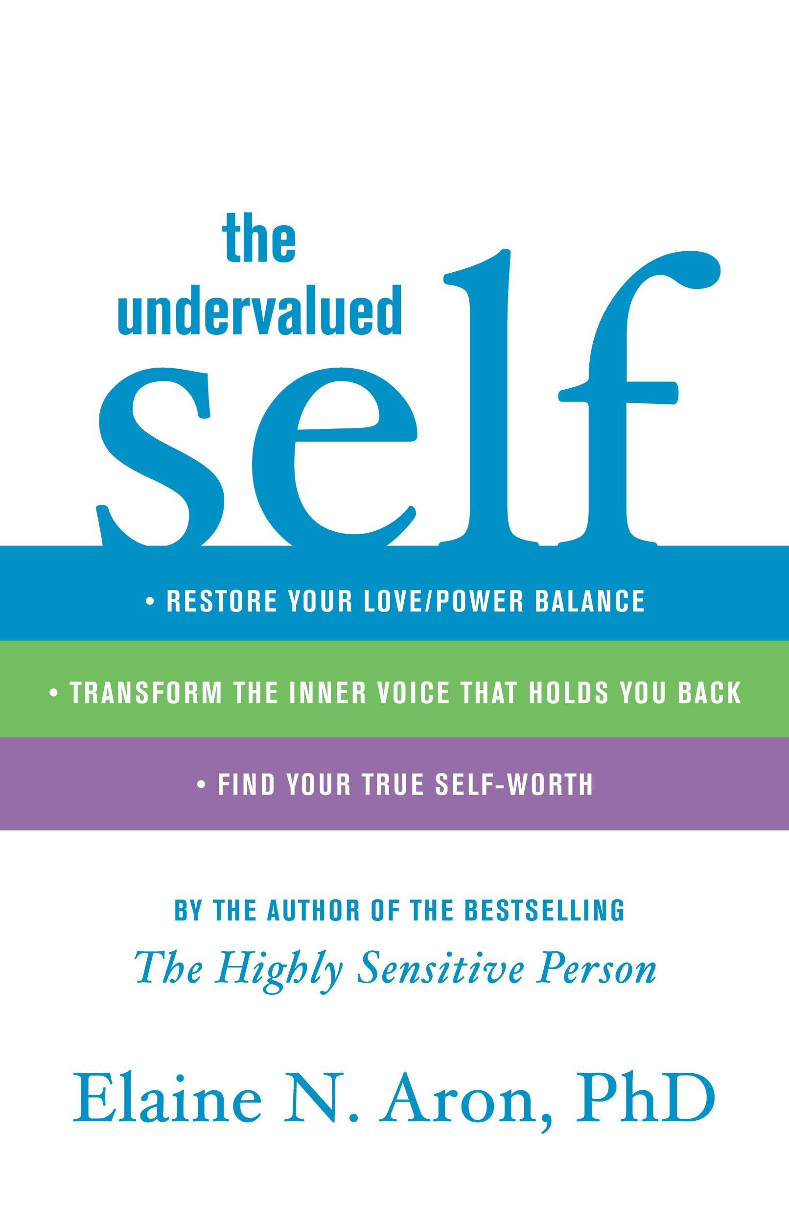 The Undervalued Self By: Elaine N. Aron