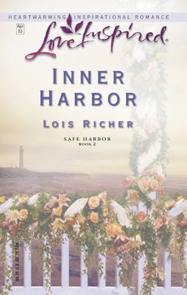 Inner Harbor By: Lois Richer