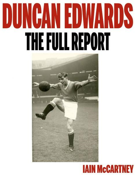 Duncan Edwards: The Full Report
