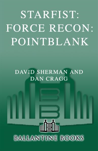 Starfist: Force Recon: Pointblank By: Dan Cragg,David Sherman
